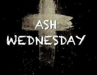 Remember that you are dust/Ash Wednesday (evening)