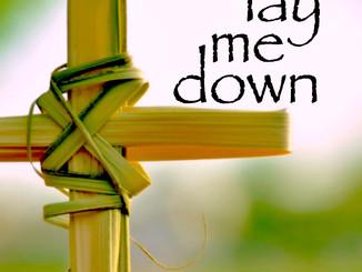 Lay me down...