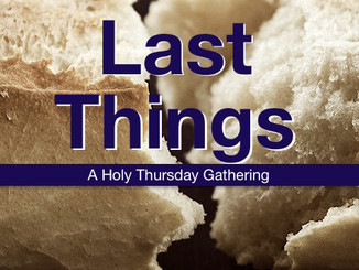Last things (Holy Thursday)