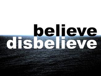 Believe/Disbelieve
