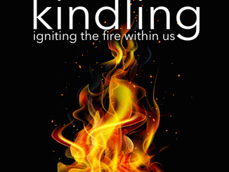 Kindling: Igniting the fire within us