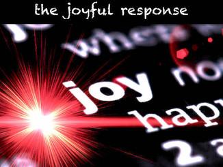 The Joyful Response