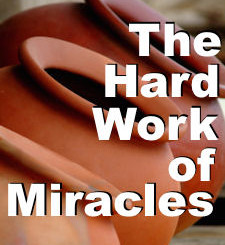 The Hard Work of Miracles