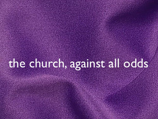 The church, against all odds