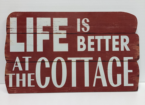 Life is Better at the Cottage Wooden Sign