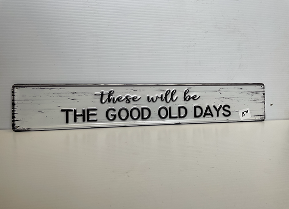 Good Old Days Sign