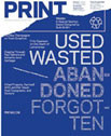 This article is from the August 2012 issue of Print, which is devoted to trash. You can also view the table of contents, purchase the issue, or download a PDF version.