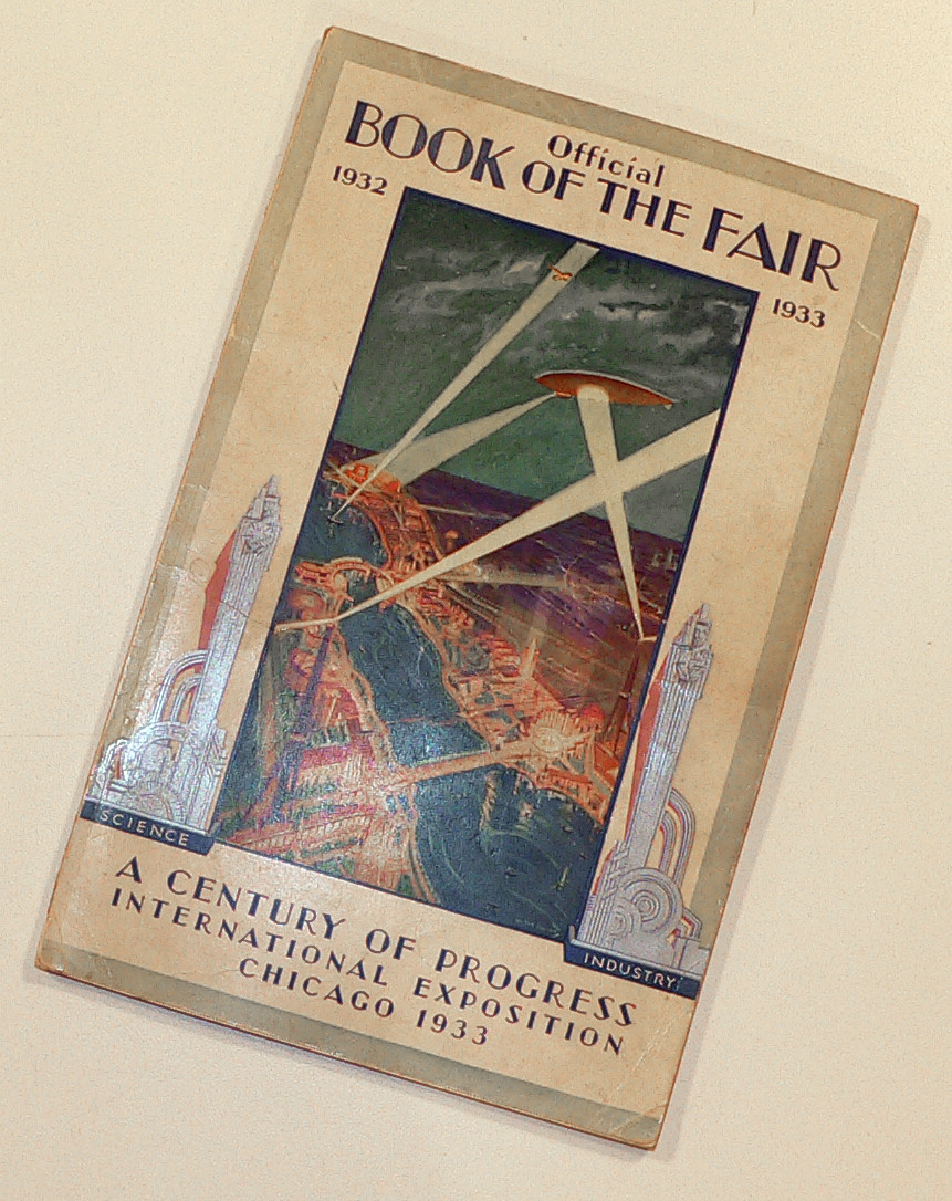 "This is the first Official ""Book Of The Fair"". It was published prior to the opening in 1933. The cover illustration is by Walter E. Ohlson."