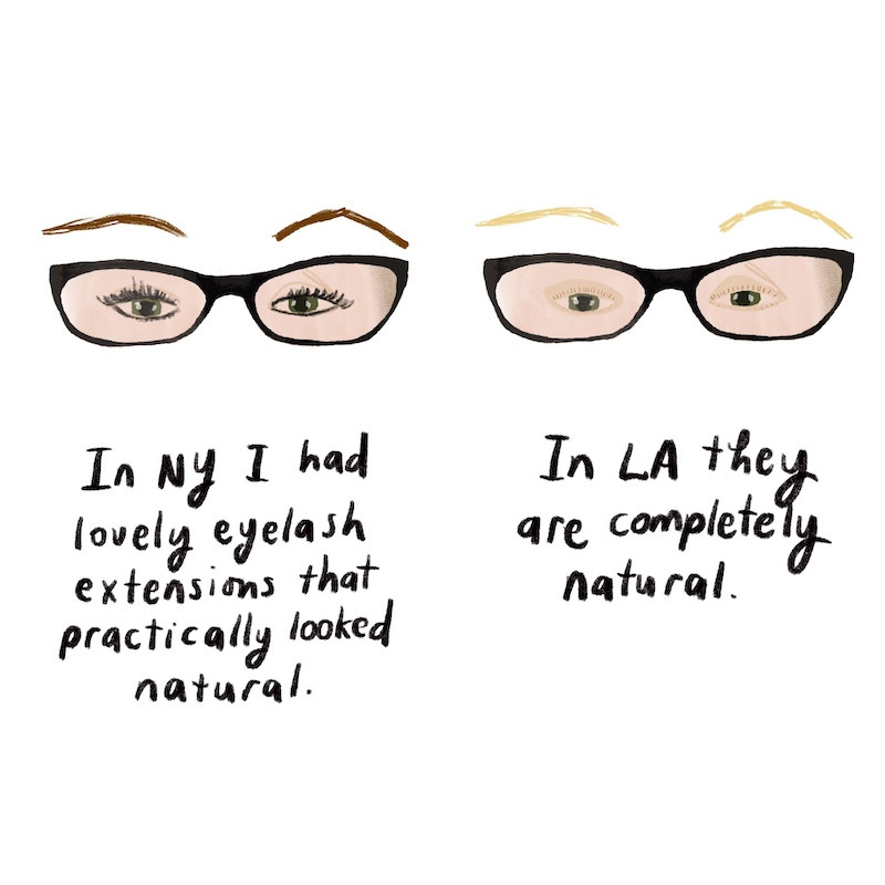 In NY I had lovely eyelash extensions that practically looked natural, In LA thay are completely natural