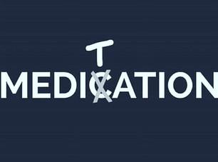 Meditation is healthier than medication.