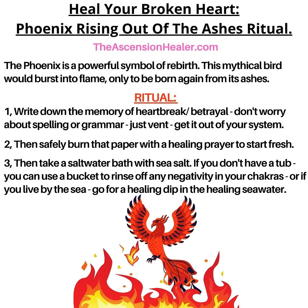 Heal Your Broken Heart: Phoenix Rising Out Of The Ashes Ritual.