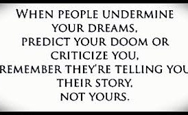 Don't Let Overly Critical People Stop You From Achieving Your Dreams.