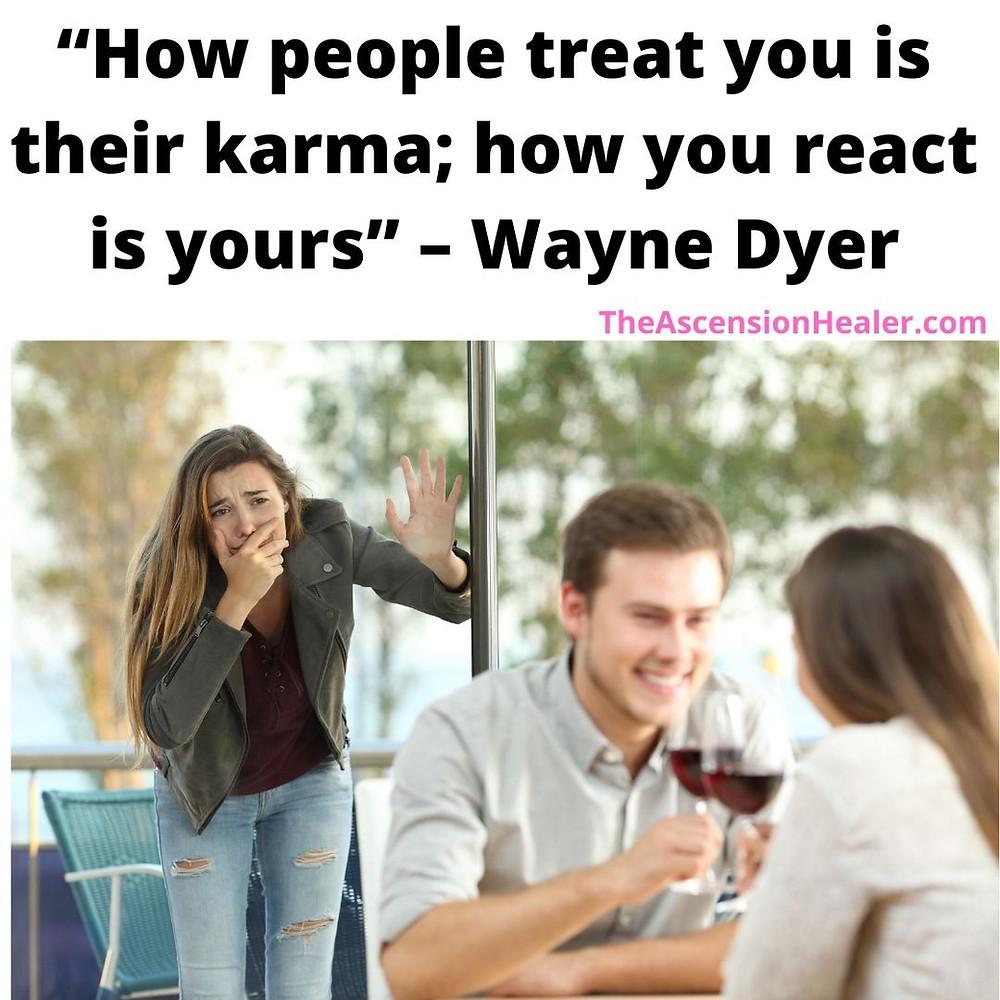 Karma quote - Wayne Dyer