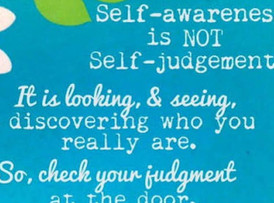 Self awareness is not Self Judgement.
