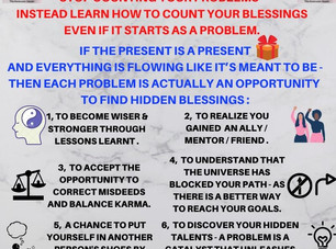 Stop Counting your Problems - Start Counting your Blessings - Even if it Starts as a Problem.