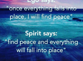 Find Peace and everything will fall into Place.