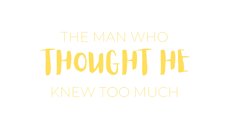 THE MAN WHO THOUGHT HE KNEW TOO MUCH (3)