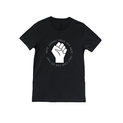 Hate Cannot Drive Out Hate Tee