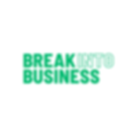 BREAK INTO BUSINESS