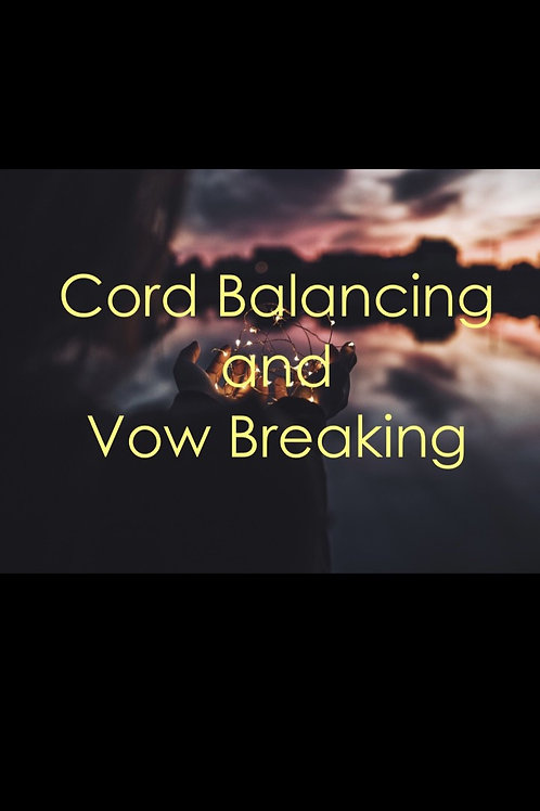 Cord Balancing and Vow Breaking Healing