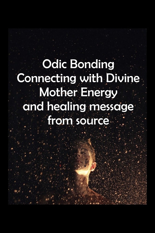 Connecting with Divine Mother Energy- Odic Bonding