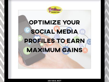 Optimize Your Social Media profiles to Earn Maximum Gains