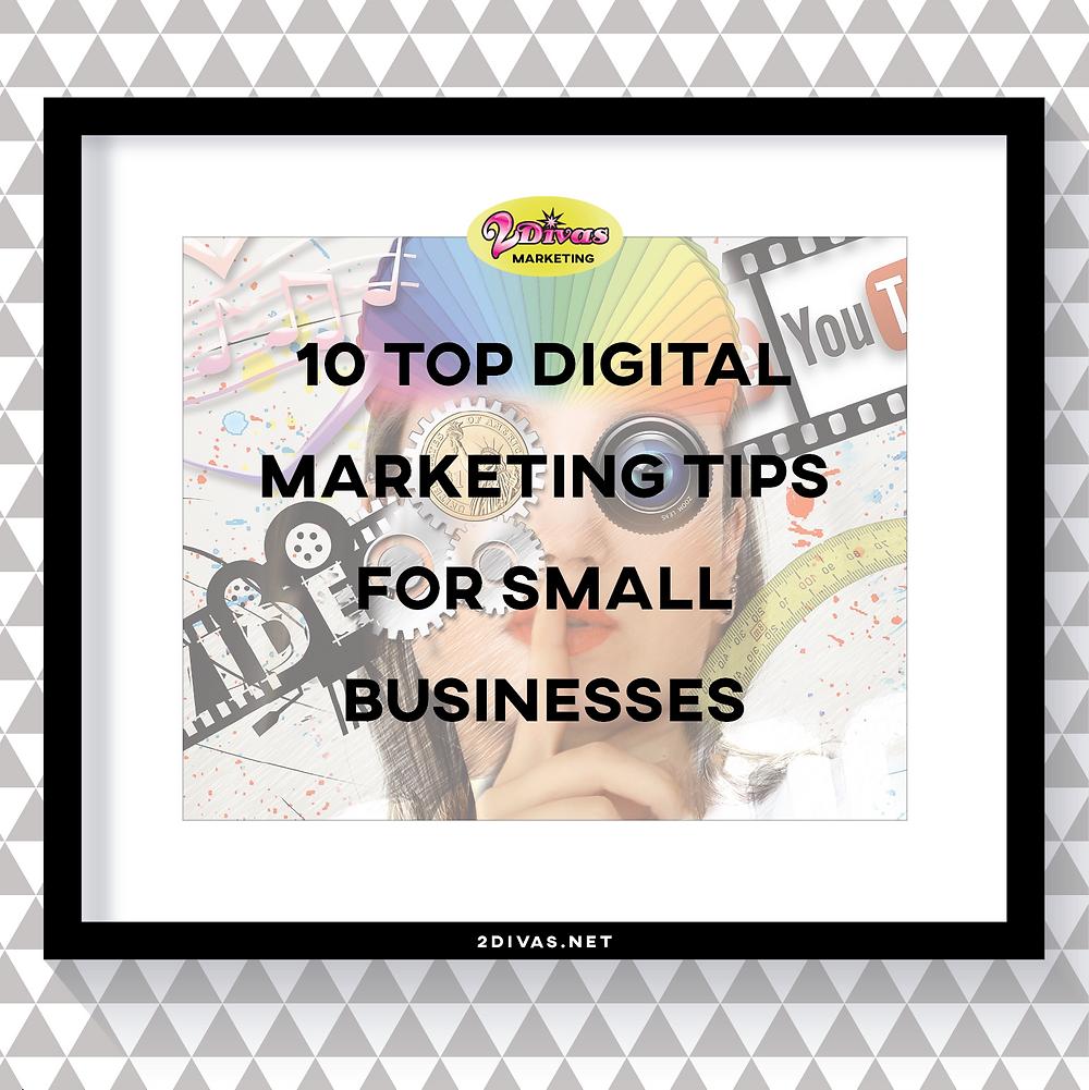 10 Digital Marketing Tips For Small Business via @2DivasMarketing