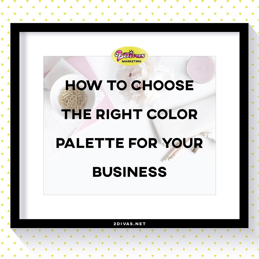 How To Chose The Right Colors For Your Business via @2DivasMarketing