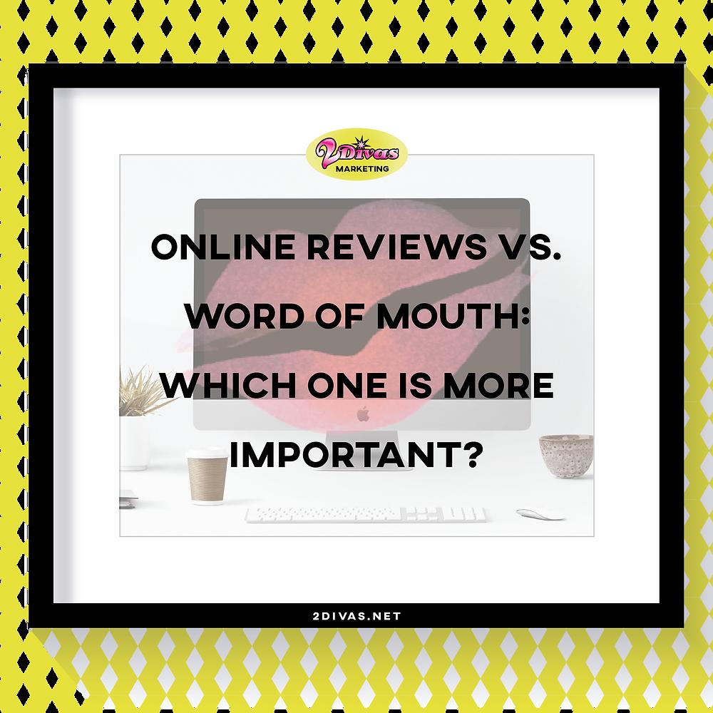 Online Reviews Vs Word of Mouth via @2DivasMarketing
