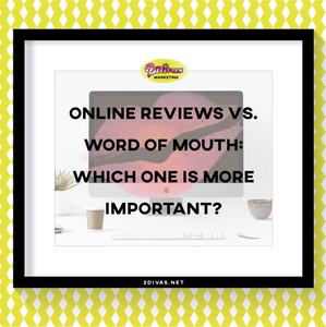 Online Reviews Vs Word of Mouth via @2DivasMarketing