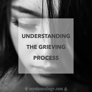 Understanding The Grieving Process via @MyOwnEulogy