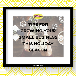 How to grow your small business this holiday season by @2DivasMarketing