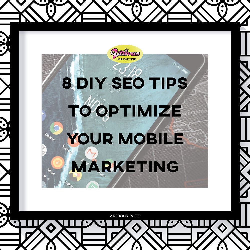 8 DIY SEO Tips To Optimize Your Mobile Marketing