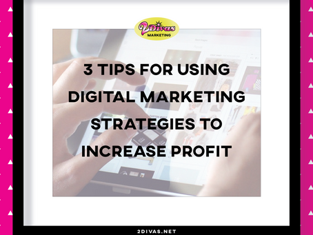 Three Tips for Using Digital Marketing Strategies to Increase Profit