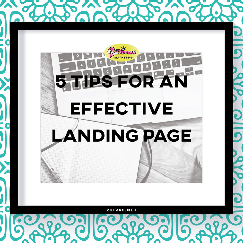 5 Tips For An Effective Landing Page via @2DivasMarketing