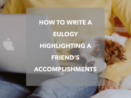How To Write A Eulogy To Highlight A Friend's Accomplishments