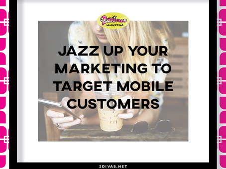 Jazz Up Your Marketing Toward Mobile Customers
