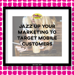 Jazz Up Your Marketing To Target Your Mobile Customers via @2DivasMarketing