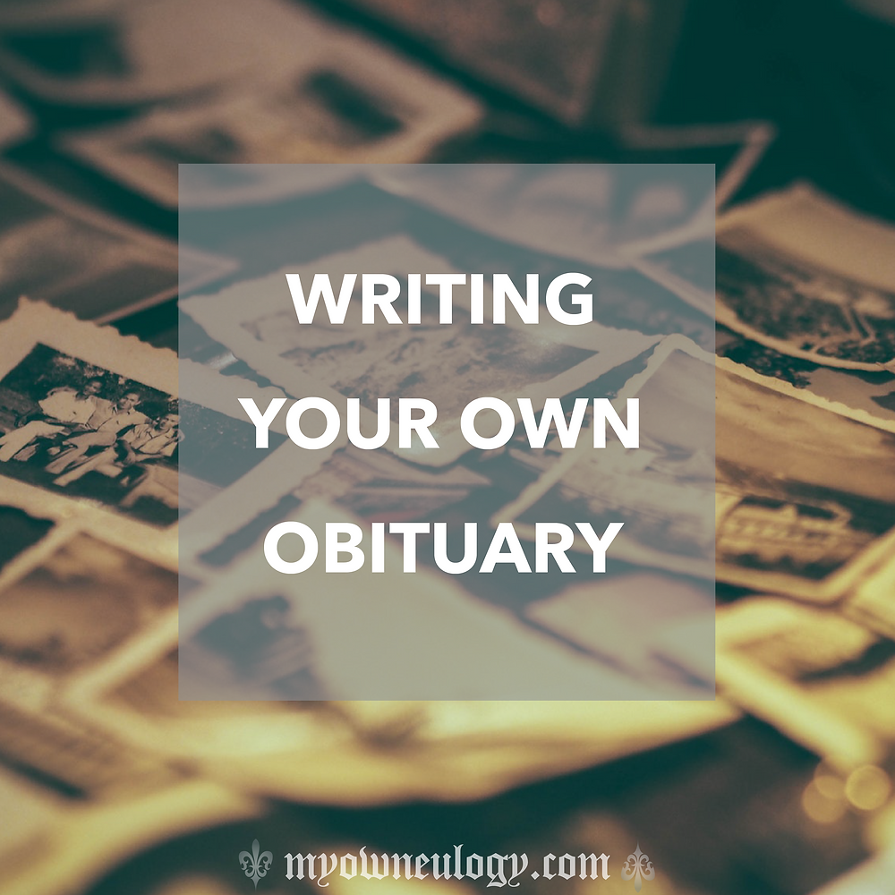 Writing Your Own Obituary via @MyOwnEulogy