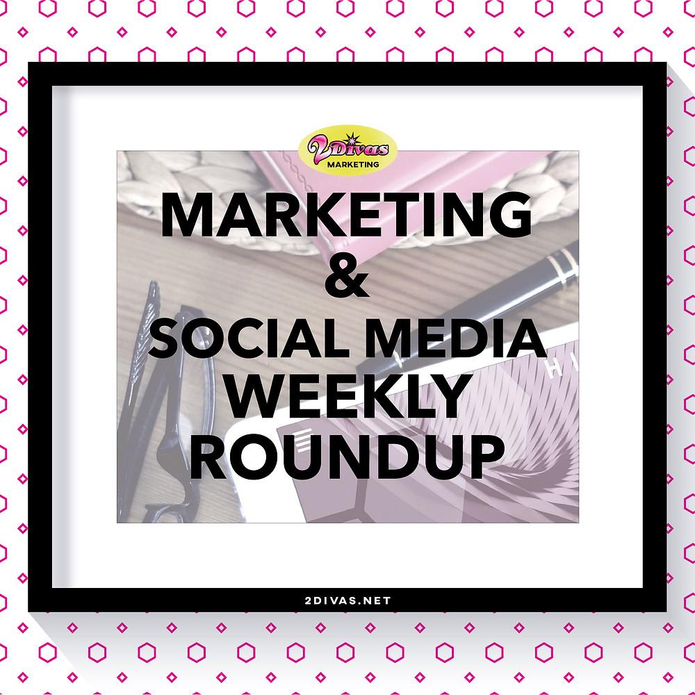 Marketing & Social Media Roundup