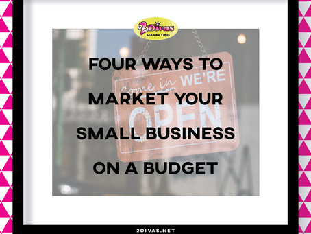4 Ways To Market Your Small Business On A Tight Budget