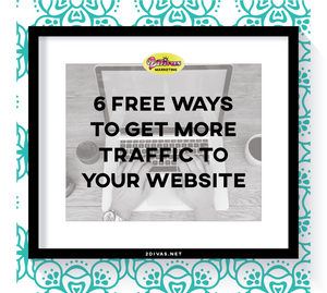 6 Free Ways To Get More Traffic To Your Website via @2DivasMarketing