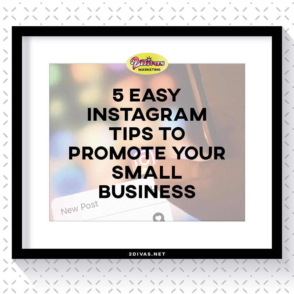 5 Easy Instagram Tips For Small Business via @2DivasMarketing