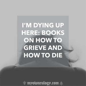 Books on how to grieve and how to die