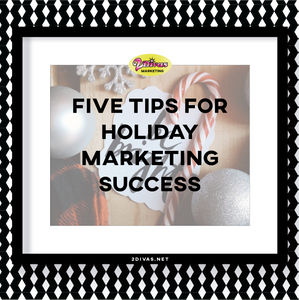 Five Tips for Holiday Marketing Success via @2DivasMarketing