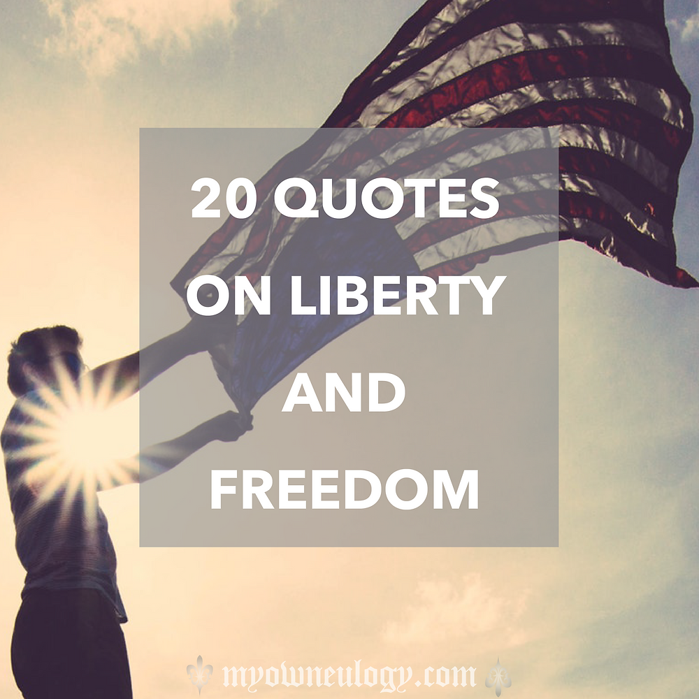 20 Quotes On Liberty And Freedom via @MyOwnEulogy