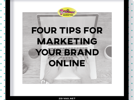 Four Tips For Marketing Your Brand Online