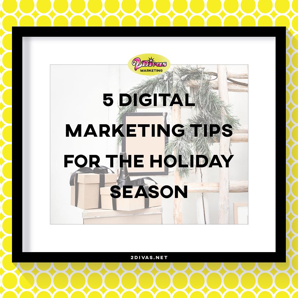 5 Marketing Tips For The Holiday Season via @2DivasMarketing