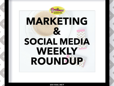 Marketing And Social Media Weekly Roundup