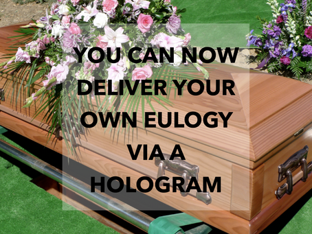 Funeral trends: You can now deliver your own eulogy via a hologram
